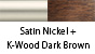 Satin Nickel & K-Wood Dark Brown